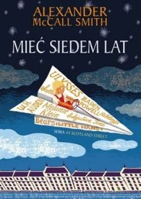 Miec-siedem-lat-tom-6_Alexander-McCall-Smith,images_big,1,978-83-7758-262-6